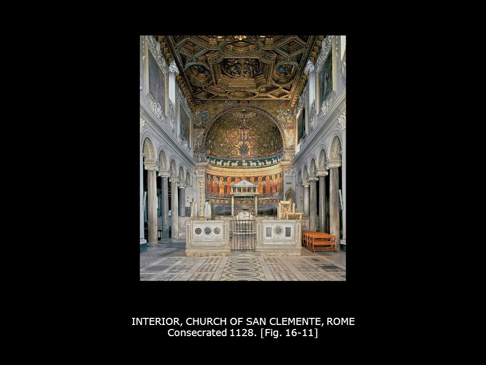 INTERIOR, CHURCH OF SAN CLEMENTE, ROME Consecrated 1128. [Fig. 16-11]